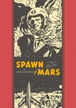 Feldstein, Al,   Harrison, Harry,   Wood, Wallace Spawn of Mars and Other Stories
