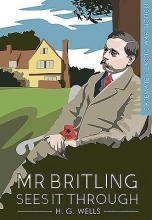 Wells, H.G. Mr Britling Sees it Through