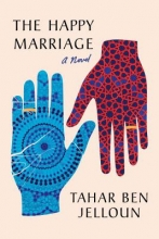 Jelloun, Tahar Ben The Happy Marriage
