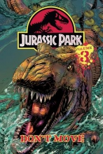 Jurassic Park Vol. 3: Don`t Move!