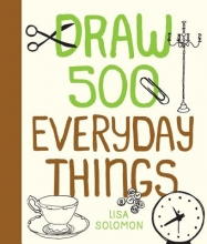 Solomon, Lisa Draw 500 Everyday Things