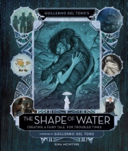 Mcintyre, Gina Guillermo Del Toro`s the Shape of Water