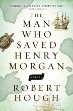 Hough, Robert The Man Who Saved Henry Morgan