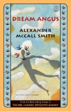 McCall Smith, Alexander Dream Angus