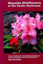 Strickler, Dee Wayside Wildflowers of the Pacific Northwest