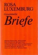 Luxemburg, Rosa Gesammelte Briefe, Bd. 6