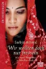 Athwal, Sarbjit Kaur Wir wollten doch nur frei sein