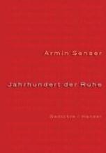 Senser, Armin Jahrhundert der Ruhe