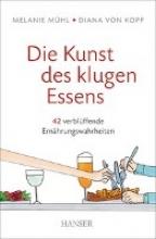 Mühl, Melanie,   Kopp, Diana von Mühl, M: Kunst des klugen Essens