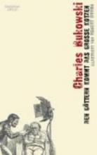 Bukowski, Charles Den Göttern kommt das große Kotzen