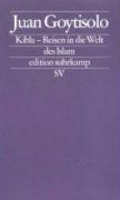 Goytisolo, Juan Kibla. Reisen in die Welt des Islam