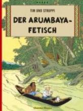 Herge Tim und Struppi 05. Der Arumbaya-Fetisch
