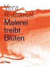 Arlitt, Sabine Vera Rothamel. Malerei treibt Blüten