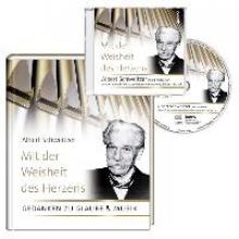 Schweitzer, Albert Mit der Weisheit des Herzens