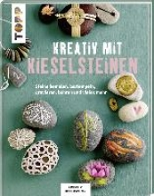 Klobes, Miriam,   Björnson, Lis Anna Kreativ mit Kieselsteinen (KREATIV.INSPIRATION.)