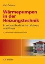 Ochsner, Karl Wärmepumpen in der Heizungstechnik