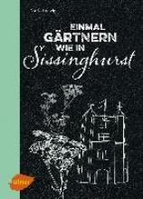 Ludwig, Astrid Einmal gärtnern wie in Sissinghurst