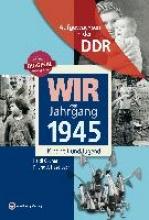 Gruner, Heidi Wir vom Jahrgang 1945. Aufgewachsen in der DDR