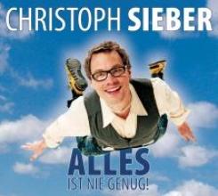 Sieber, Christoph Alles ist nie genug