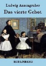 Ludwig Anzengruber Das vierte Gebot