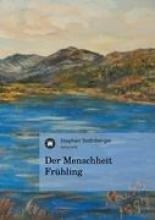 Stellnberger, Stephan Der Menschheit Frühling