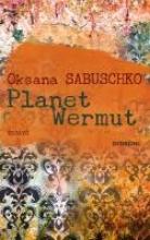 Sabuschko, Oksana Planet Wermut