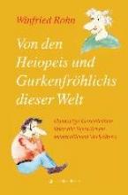 Rohn, Winfried Von den Heiopeis und Gurkenfrhlichs dieser Welt