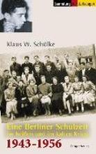 Schülke, Klaus W. Eine Berliner Schulzeit im heißen und kalten Krieg