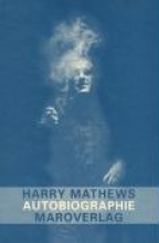 Mathews, Harry Autobiographie