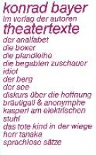 Bayer, Konrad Theatertexte