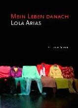 Arias, Lola Mein Leben danach