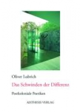Lubrich, Oliver Das Schwinden der Differenz