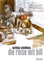 Schultheiss, Matthias Die Reise mit Bill