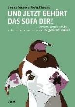 Preusker, Susanne Und jetzt gehört das Sofa dir! - Der erste, längst überfällige und als solcher ungemein nützliche Ratgeber für Hunde
