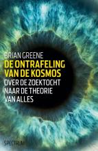 Brian  Greene De ontrafeling van de kosmos