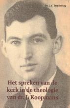 C.C. den Hertog Het spreken van de kerk in de theologie van dr. J. Koopmans