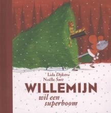 Lida  Dykstra Willemijn : Willemijn wil een superboom