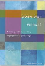 E. van Mechelen-Gevers M. van der Burgt, Doen wat werkt!