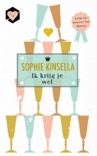 Sophie Kinsella , Ik krijg je wel