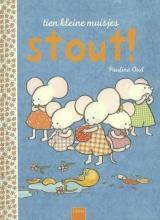 Pauline  Oud Tien kleine muisjes. Stout!