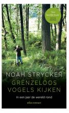 Noah  Strycker Grenzeloos vogels kijken