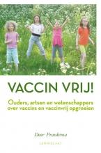Door Frankema , Vaccin vrij!