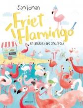 Sam Loman , Friet flamingo