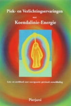 Pierjarsi Piek- en Verlichtingservaringen met Koendalinie-Energie