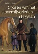 Barbara Henkes , Sporen van het slavernijverleden in Fryslân
