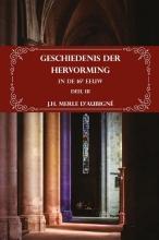 J.H.  Merle d`Aubigné Geschiedenis der Hervorming in de 16e eeuw - Deel III