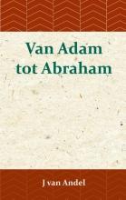 J. van Andel , Van Adam tot Abraham