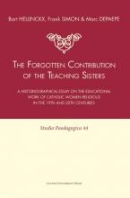 Bart  Hellinckx, Frank  Simon, Marc  Depaepe Studia paedagogica The Forgotten Contribution of the Teaching Sisters