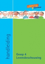 Paula  Wessels, Odile van Eck Levensbeschouwing Groep 4 Handleiding