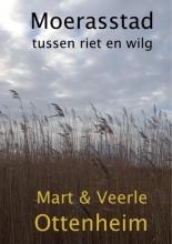 Mart  Ottenheim, Veerle  Ottenheim MOERASSTAD  tussen Riet en Wilg